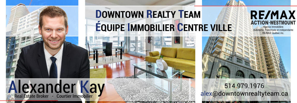 Downtown Montreal Real Estate Broker Alex Kay Properties and Condos for sale